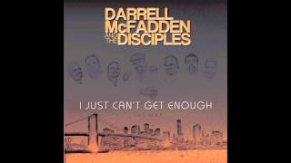 "Darrell Mcfadden & the Disciples (DMD) NEW SINGLE ""I Just Can"