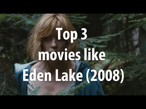 Top 3 Movies Like Eden Lake (2008)