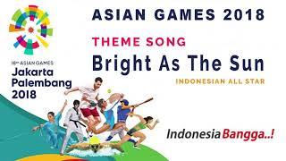 Gambar cover Bright As The Sun -Theme Song Asian Games 2018 🇮🇩