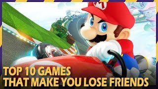 10 Games That Make You LOSE FRIENDS