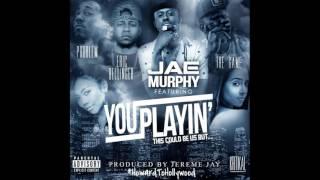 Jae Murphy - You Playin´ (Remix)