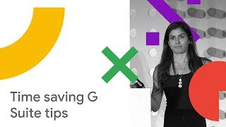 30 Time-Saving G Suite Tips to Help Your Employees be More Productive (Cloud Next '18)