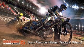 FIM Speedway Grand Prix 15 - Basic Features (Riders, Tracks & Others)