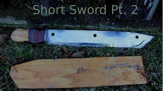 Making a Short Sword: Part 2/2