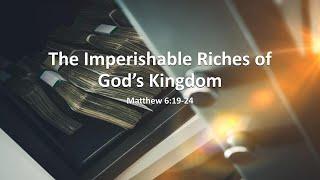 """COTR Sermon 9-19-21: """"The Imperishable Riches of God's Kingdom"""""""