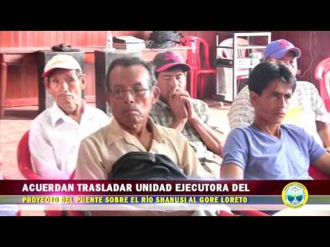ACUERDAN TRASLADAR UNIDAD EJECUTORA DEL PROYECTO DELPUENTE SOBRE EL RÍO SHANUSI AL GORE LORETOTOTO