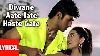 Deewane Aate Jaate Lyrical Video Song Hindi Movie