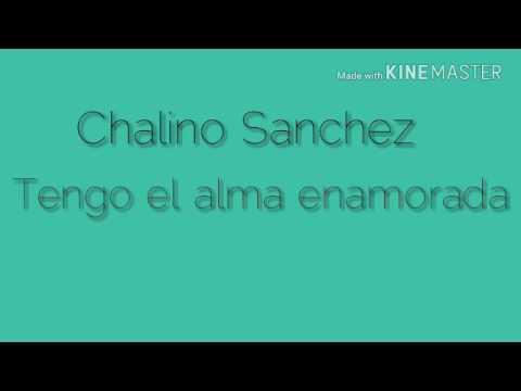 Calino Sánchez ||Tengo el alma enamorada|| letra