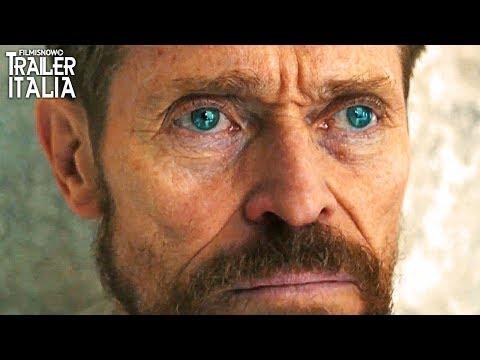 VAN GOGH Sulla soglia dell'eternità (2018) | Trailer Italiano del Film con Willem Dafoe