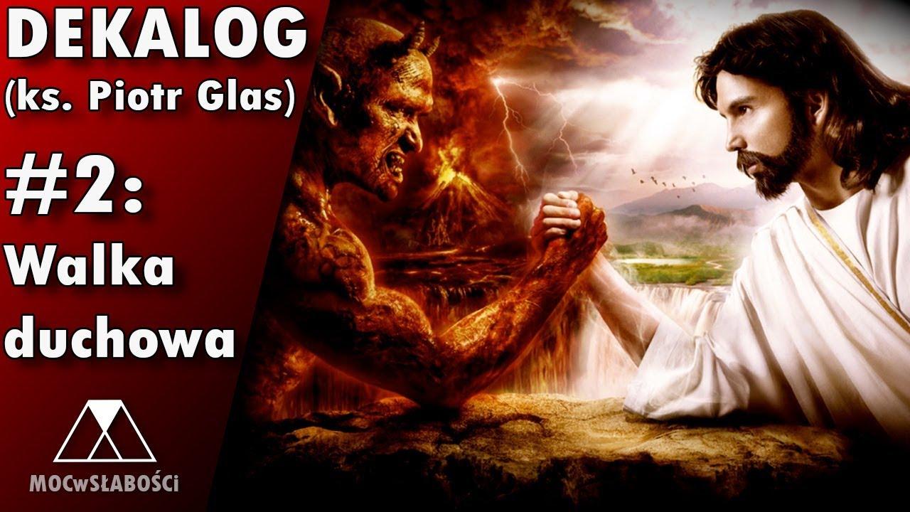 Znalezione obrazy dla zapytania O walce duchowej - ks. Piotr Glas