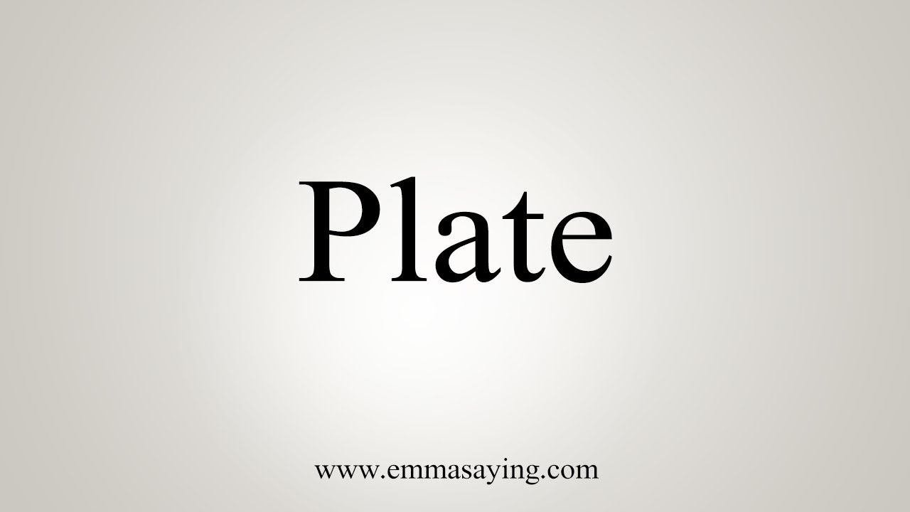How To Say Plate