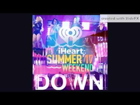 Fifth Harmony - Down - iHeart Summer Weekend '17 Version [DL + Info In Description]