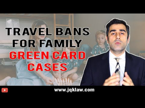 Immigrant Visa Travel Ban For Family Green Card Cases