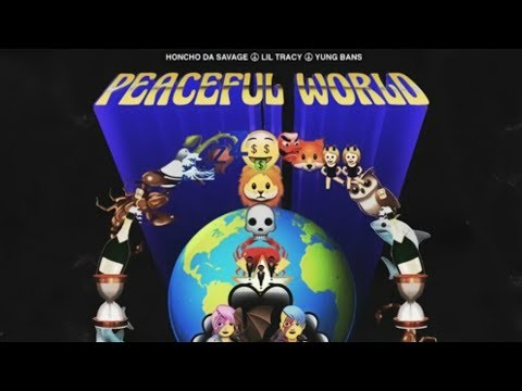 Honcho Da Savage ft Lil Tracy ft Yung Bans - Peaceful World [Prod by Mitus]