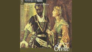"""Otello, Act II: """"Ora e per sempre addio"""""""