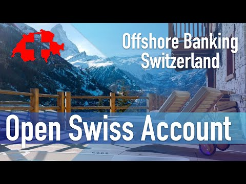 Opening a Swiss bank account as non-Resident | Offshore Banking in Switzerland | Finance & Banking