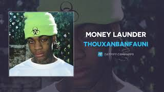 """Thouxanbanfauni """"Money Launder"""" (AUDIO)"""