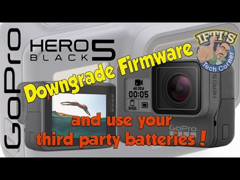 Downgrade GoPro Hero 5 Black Firmware - Use Your Third Party Batteries!