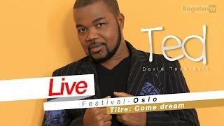 David Tayorault (TED) - Come Dream ( Live Oslo Festival ).