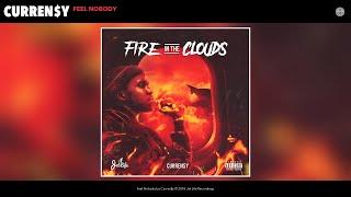 Curren$y - Feel Nobody (Audio)