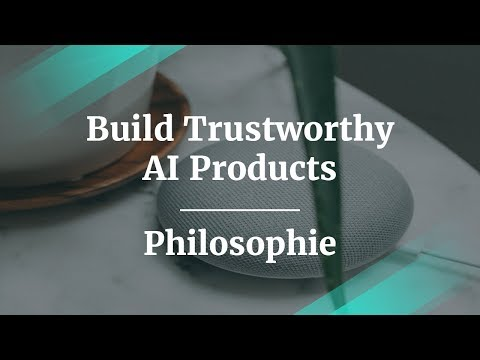 How to Build Trustworthy AI Products by Philosophie Director of AI
