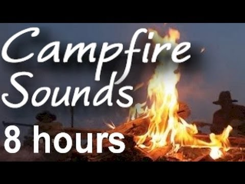 Campfire and Camp Wilderness Sounds : 8 HOURS LONG