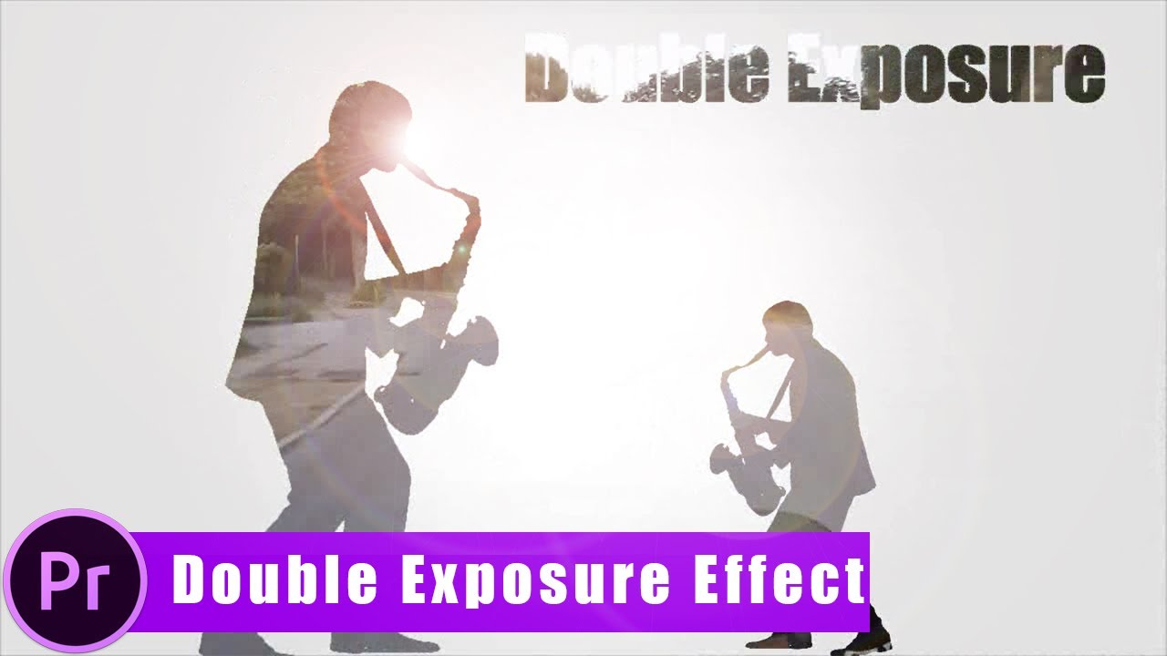Double Exposure  Video Effect Adobe Premiere Pro Cc
