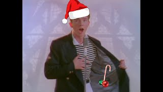 Never gonna give you up but it's Last Christmas