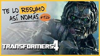 Transformers 4 | Te Lo Resumo Así Nomás#126