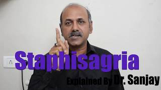 Dignified Staphisagria Explained by Dr.Sanjay