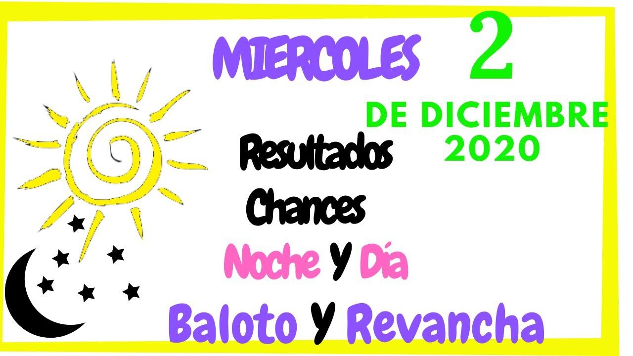 Resultados de las Loterías 🍀 Chances hoy 2 de Diciembre 2020 💲 Día 💰 y Noche🌛 Baloto
