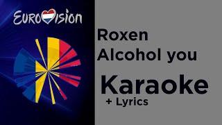 Roxen - Alcohol you (Karaoke) Romania 🇷🇴 Eurovision 2020