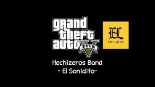 [GTA V Soundtrack] Hechizeros Band- El Sonidito [East Los FM]