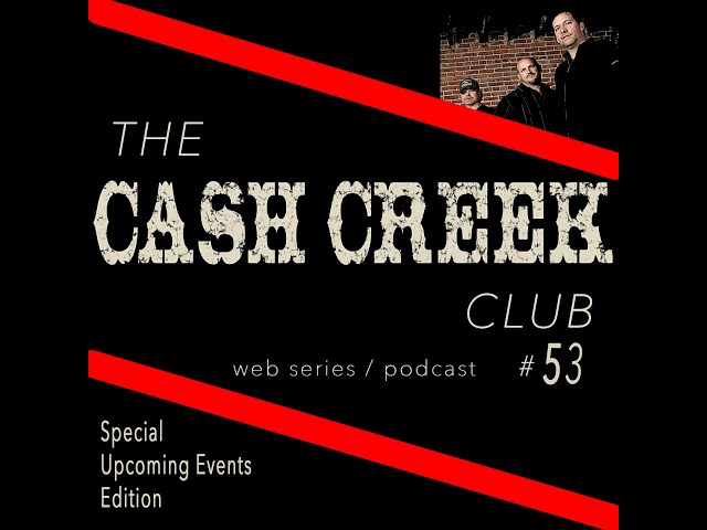 The Cash Creek Club #53 (special upcoming events edition) Country Music Talk Show