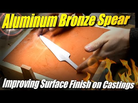 Casting an Aluminum Bronze Spearhead, (attempt 1) And improving surface finish of metal casting