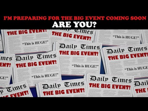 I'M PREPARING FOR THE BIG EVENT COMING SOON...ARE YOU?