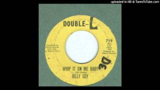 Guy, Billy - Whip It On Me Baby - 1963