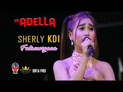 sherly-kdi---fatamorgana-(om.-adella-live-gofun-bojonegoro)