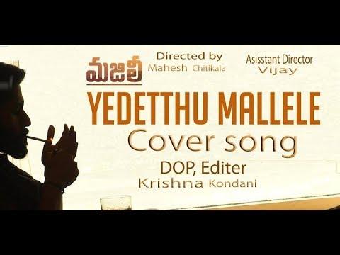 Yedetthu Mallele Coversong ||MAJILI Songs || Naga Chaitanya, Samantha, Divyansha Kaushik