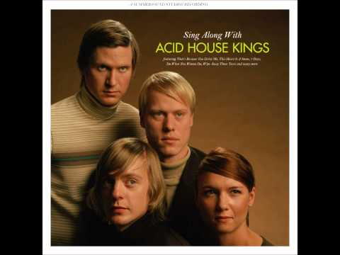 Acid House Kings - Sing Along With The Acid House Kings (Full Album)