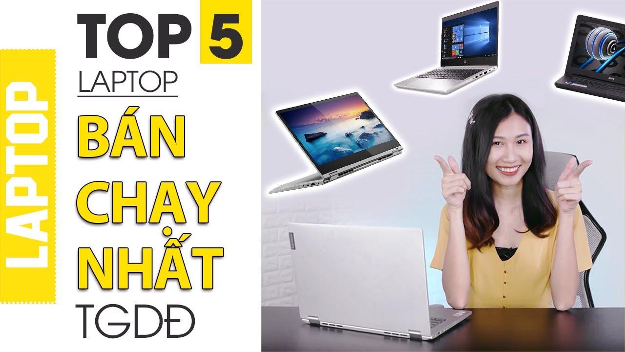 TOP 5 LAPTOP BÁN CHẠY NHẤT TẠI TGDĐ NĂM 2019