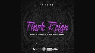 Future - Purple Reign Intro [Purple Reign]