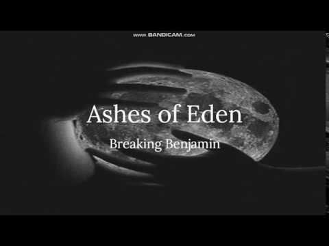 Ashes of Eden ~ Breaking Benjamin {Lyrics}
