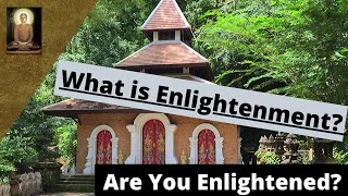 Nibbana: What is Enlightenment or Nibbana? - (Are You Enlightened?)