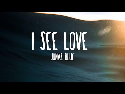 Jonas Blue - I See Love ft. Joe Jonas (Lyrics)