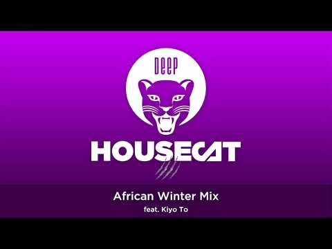 Deep House Cat Show - African Winter Mix - feat. Kiyo To // incl. free Download