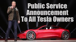 Public Service Announcement To All Tesla Owners