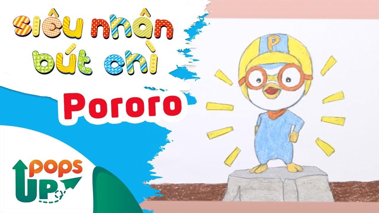 Hướng Dẫn Vẽ Pororo - Siêu Nhân Bút Chì | Bé Học Vẽ Tranh Và Tô Màu