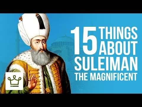 15 Things You Didn't Know About Suleiman The Magnificent