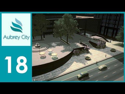 [Ep.18] Cities Skylines - Aubrey City : Elevated Plazas!!